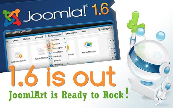 Joomla 1.6 Released - JoomlArt is Ready to Rock!