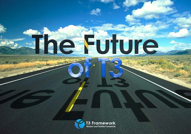Future of T3 Framework