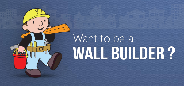 Want to be Wall Builder